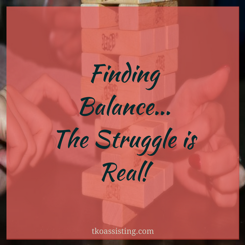 Finding Balance – the Struggle is Real