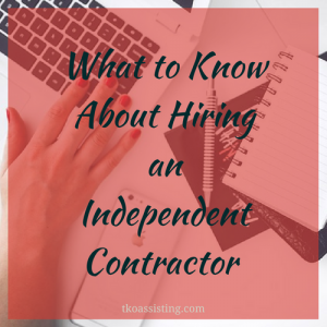 What to Know About Hiring an Independent Contractor