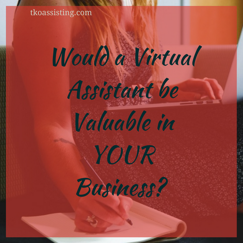 Would a Virtual Assistant Be Valuable in YOUR Business?
