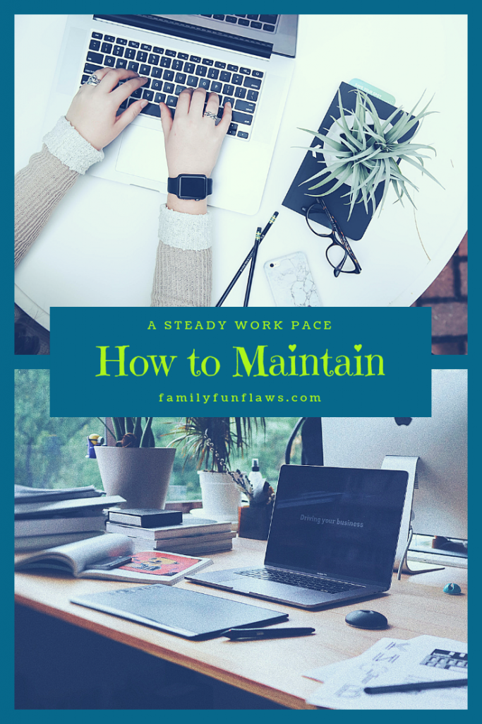 How to Maintain a Steady Work Pace