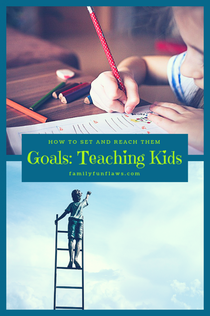 Goals: Teaching Kids How to Set and Reach Them