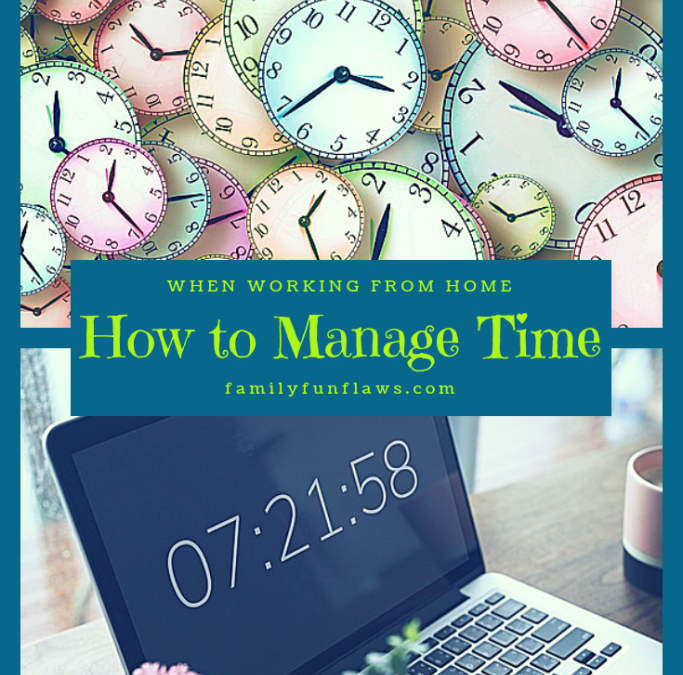 How to Manage Time When Working From Home