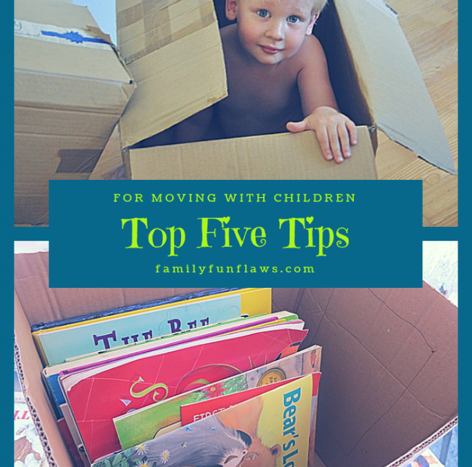 Top Five Tips for Moving with Children