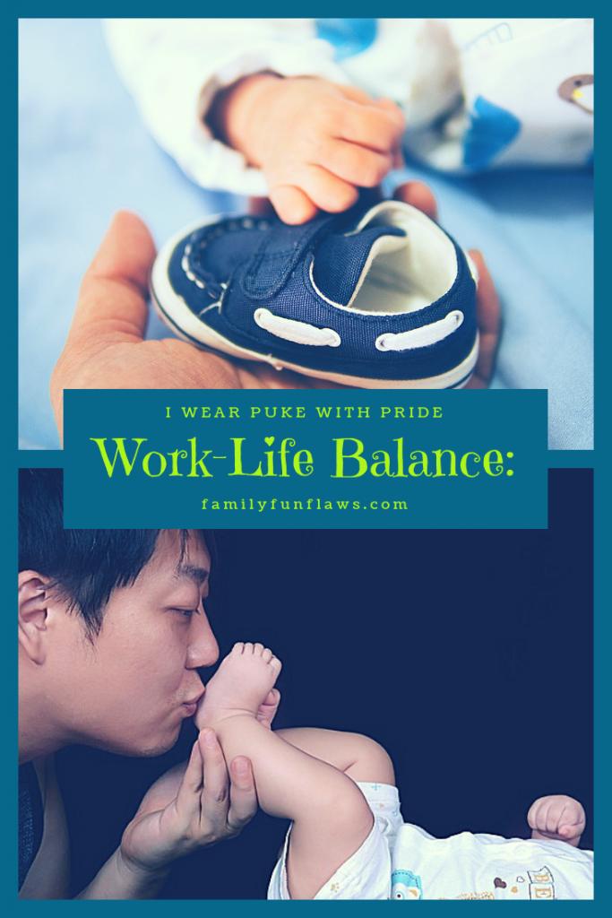 Work-Life Balance: I Wear Puke with Pride